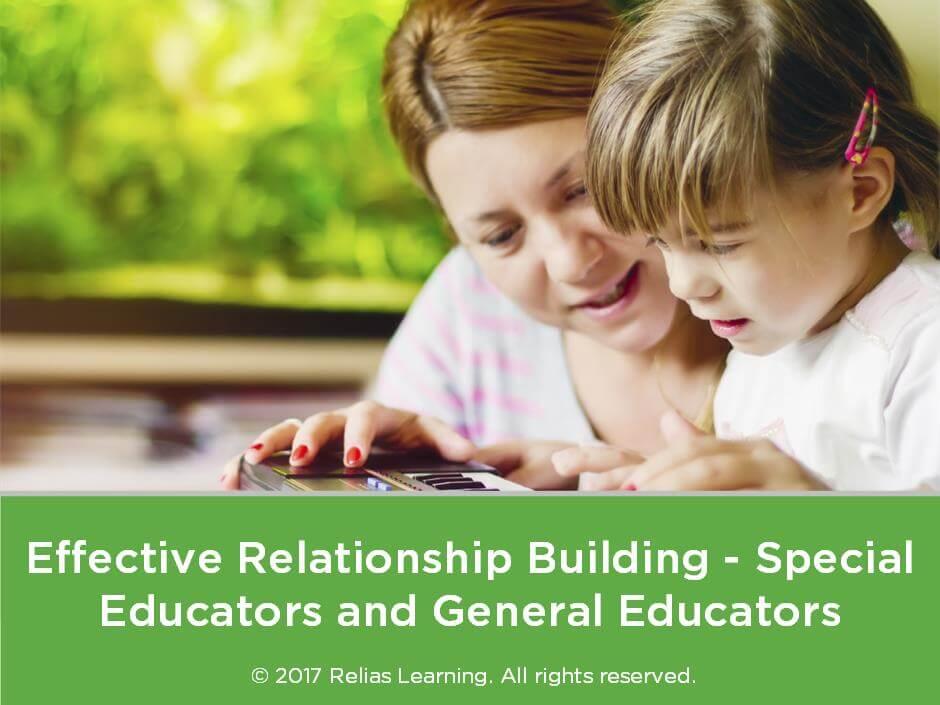 Effective Relationship Building - Special Educators and General Educators