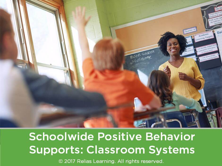 Schoolwide Positive Behavior Supports: Classroom Systems