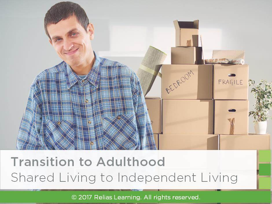 Transition to Adulthood - Shared Living to Independent Living