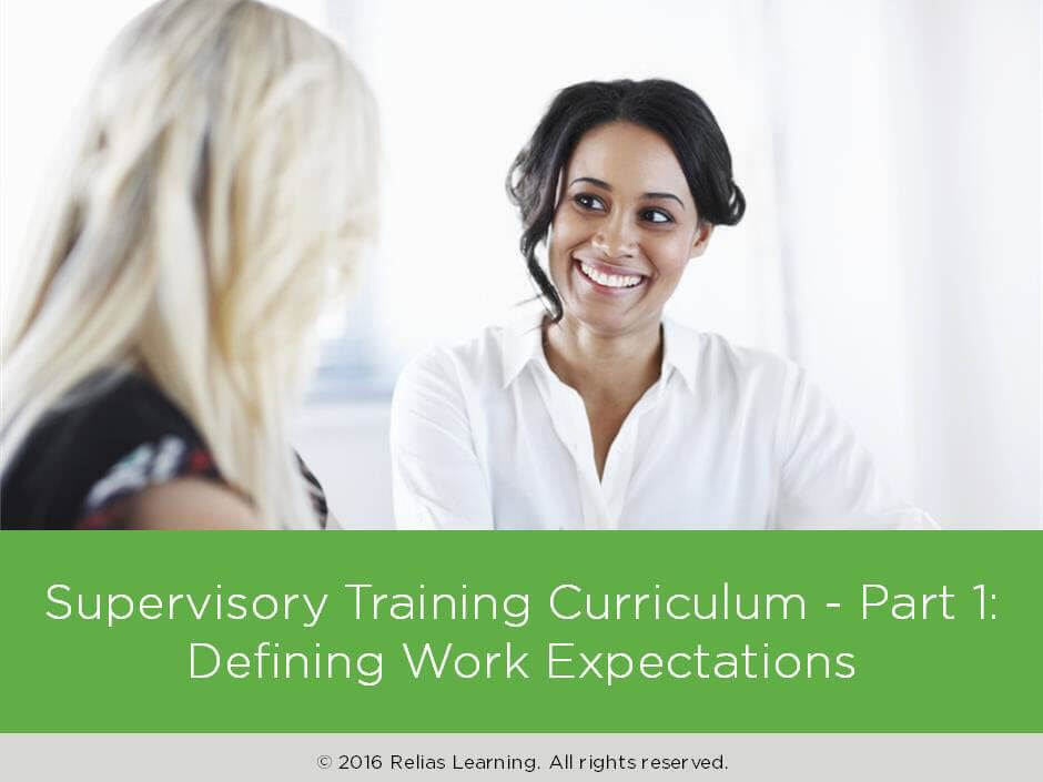 Supervisor Training Curriculum - Part 1: Defining Work Expectations