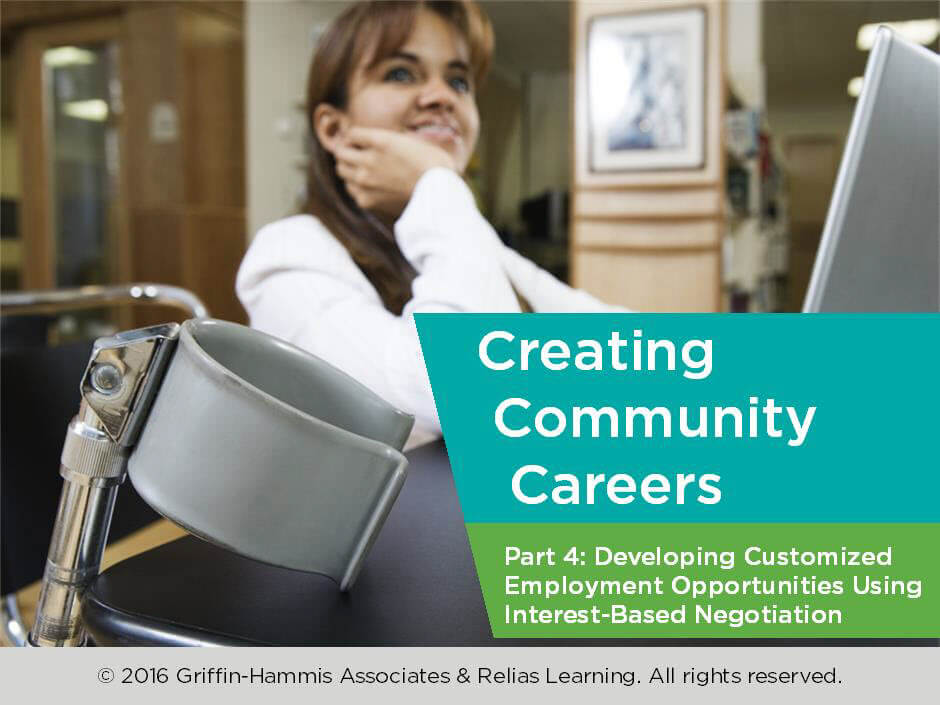 Creating Community Careers Part 4: Customized Employment Using Interest-Based Negotiation