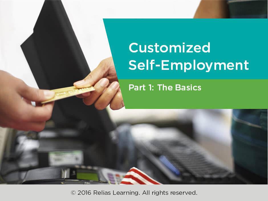 Customized Self-Employment Part 1: The Basics