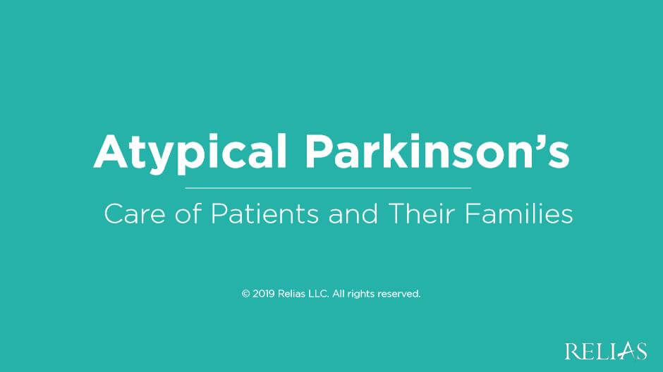 Atypical Parkinson's: Care for Patients and Their Families