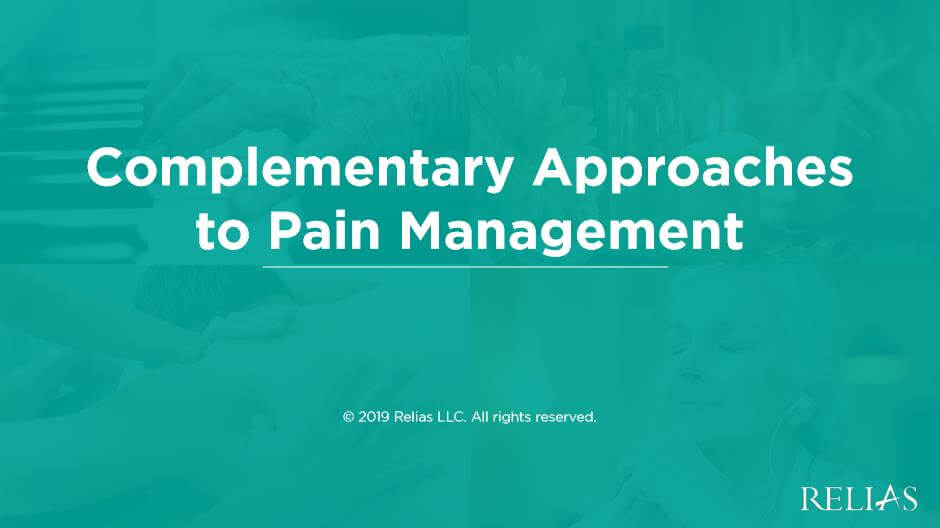 Complementary Approaches to Pain Management