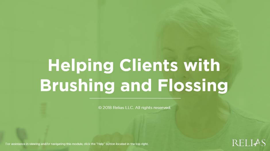 Helping Clients with Brushing and Flossing