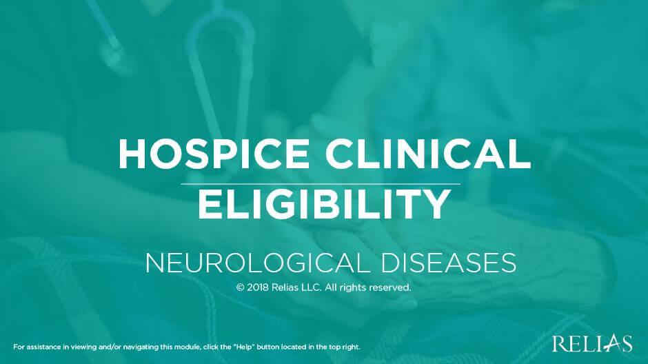 Hospice Clinical Eligibility: Neurological Diseases
