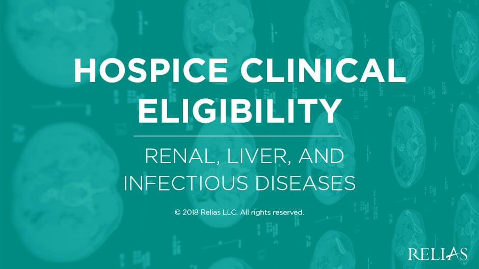 Hospice Clinical Eligibility: Renal, Liver, and Infectious Diseases