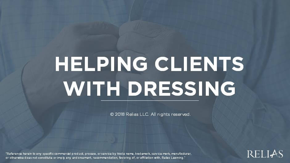 Helping Clients with Dressing