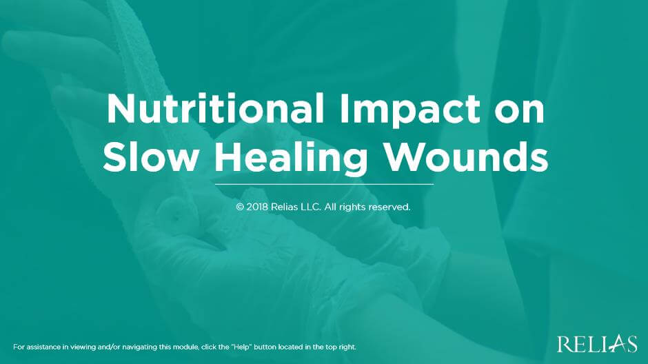 Nutritional Impact on Slow Healing Wounds