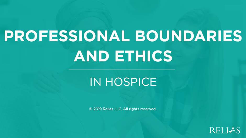 Professional Boundaries and Ethics in Hospice