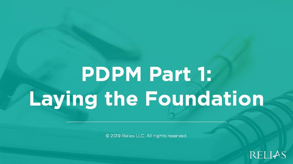 PDPM Part 1: Laying the Foundation