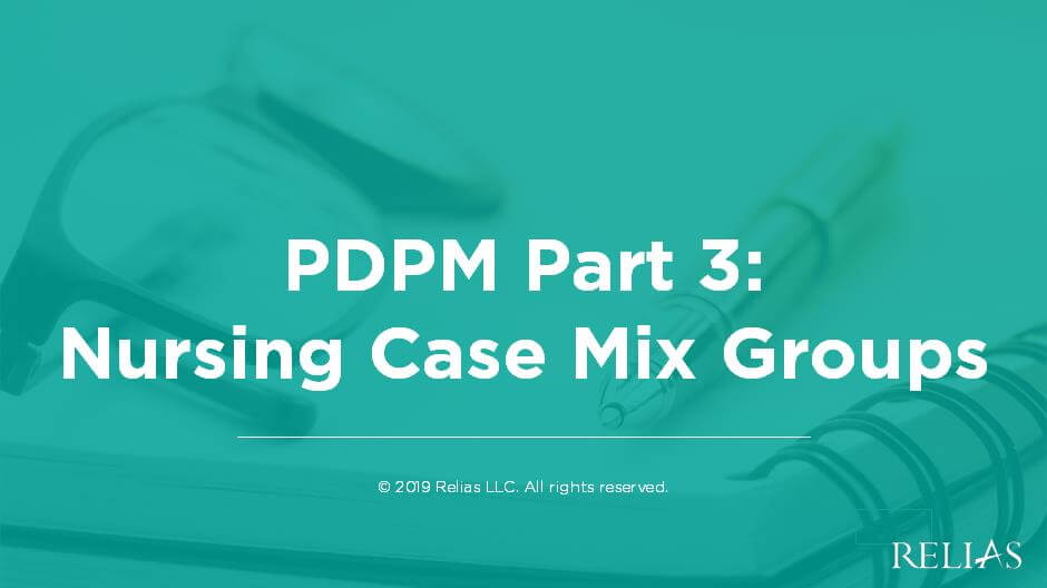 PDPM Part 3: Nursing Case Mix Groups