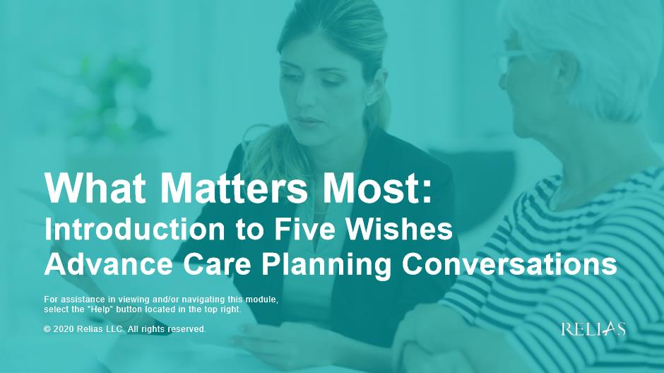 What Matters Most: Introduction to Five Wishes Advance Care Planning Conversations