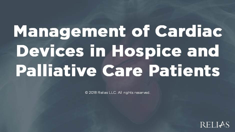 Management of Cardiac Devices in Hospice and Palliative Care Patients
