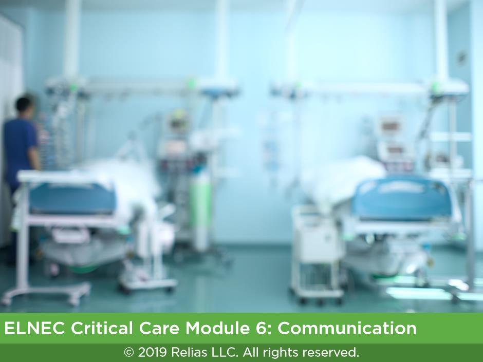 ELNEC Critical Care Module 6: Communication