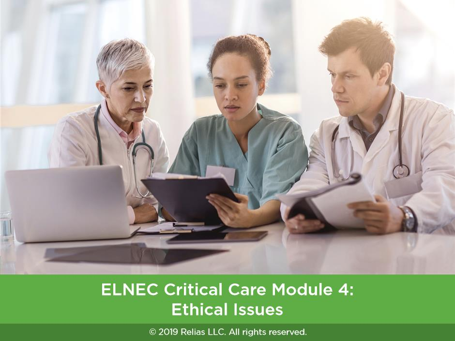 ELNEC Critical Care Module 4: Ethical Issues