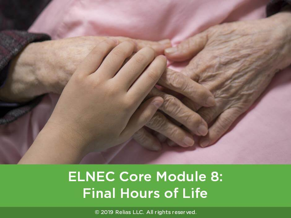 ELNEC Core Module 8: Final Hours of Life