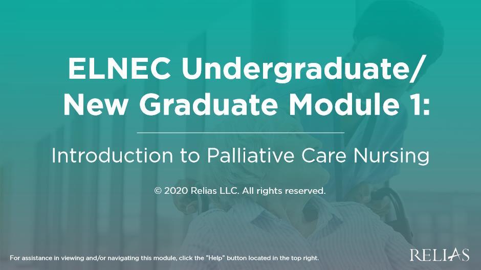 ELNEC Undergrad/New Grad Module 1: Introduction to Palliative Care Nursing