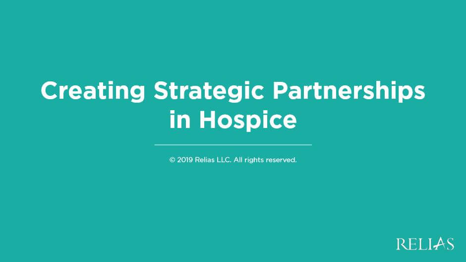 Creating Strategic Partnerships in Hospice