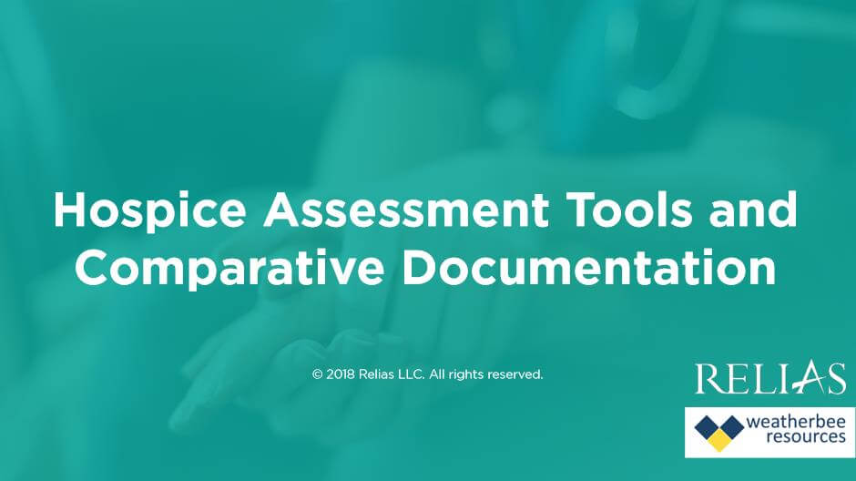 Hospice Assessment Tools and Comparative Documentation