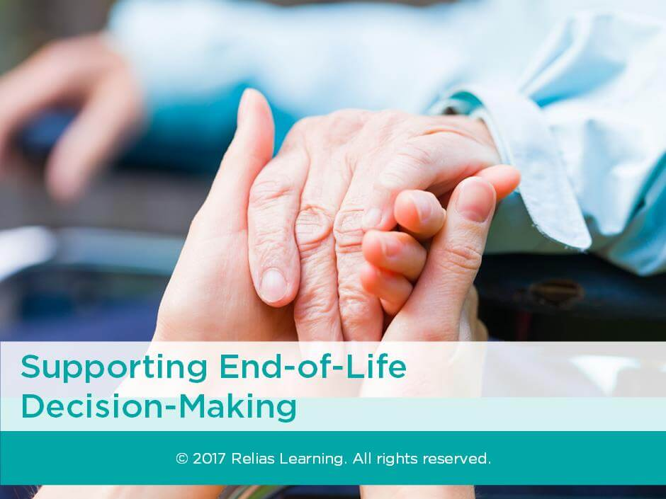 Supporting End-of-Life Decision Making