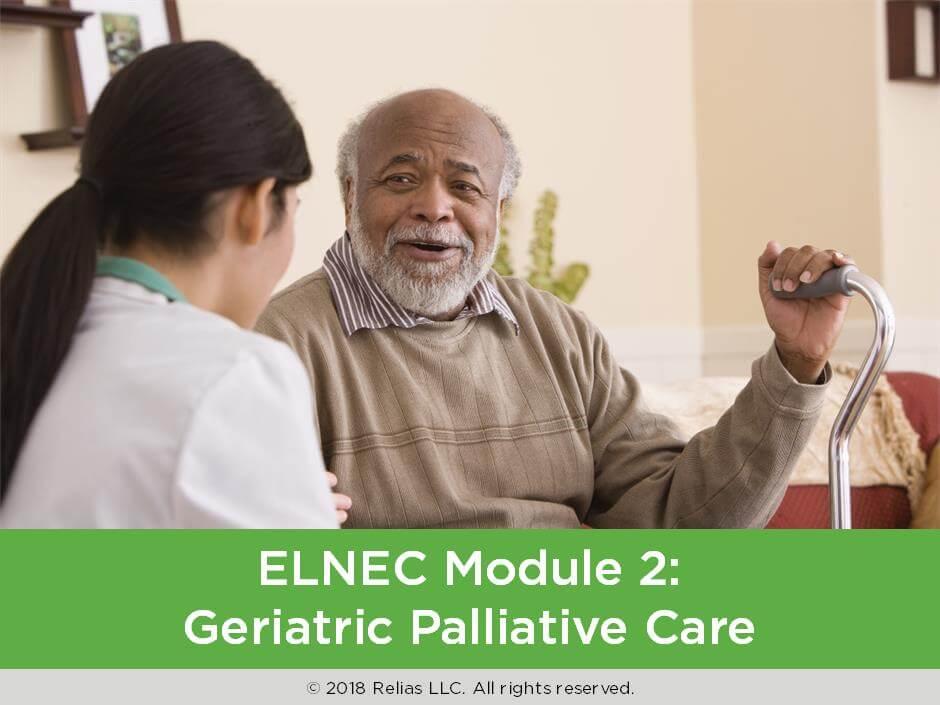 ELNEC Geriatric Module 2: Geriatric Palliative Care