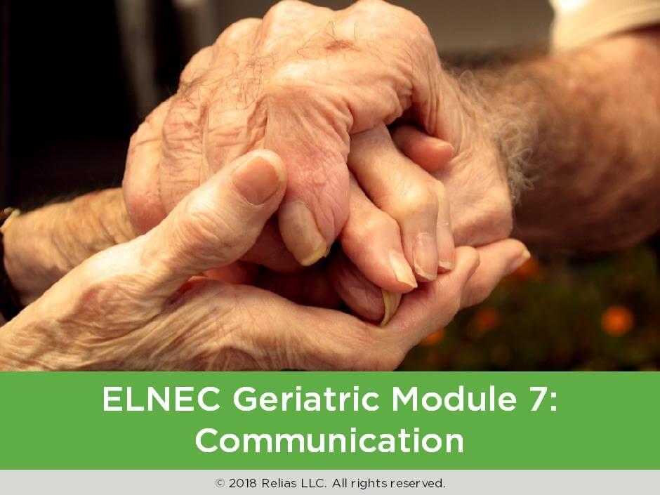 ELNEC Geriatric Module 7: Communication