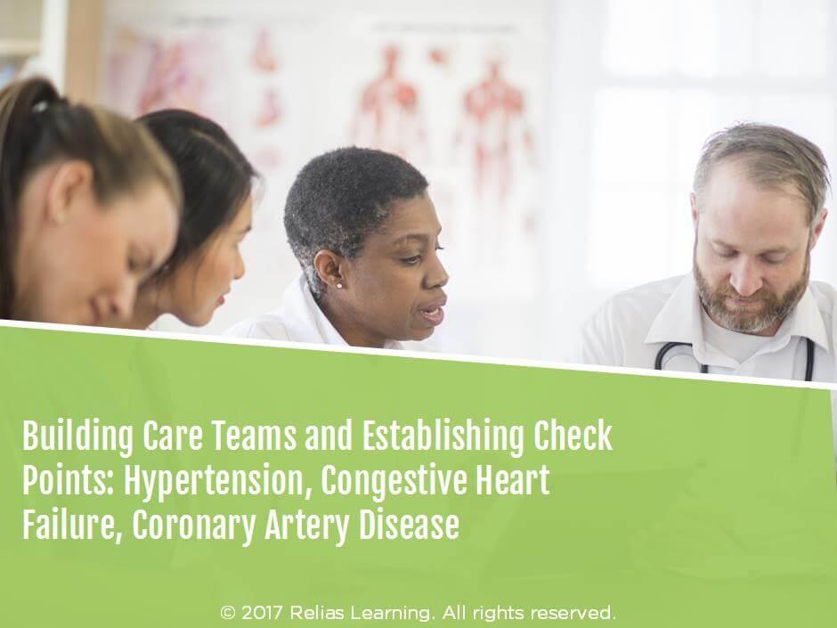 Building Care Teams and Establishing Checkpoints: Hypertension, Congestive Heart Failure, Coronary Artery Disease