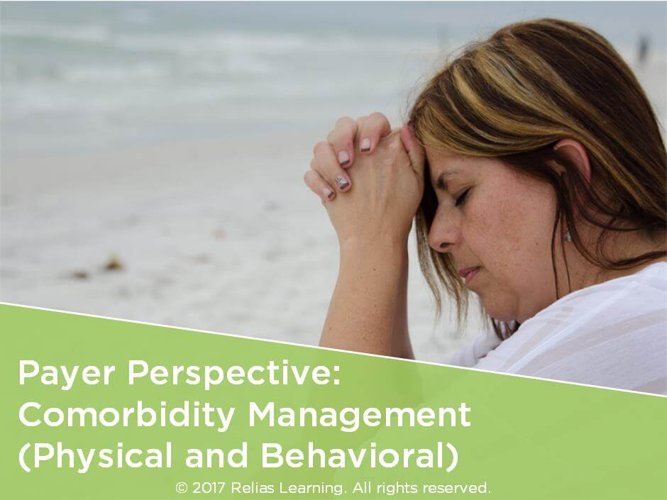 Payer Perspective: Comorbidity Management (Physical and Behavioral)