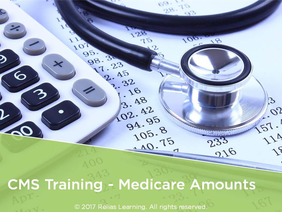 CMS Training: Medicare Amounts