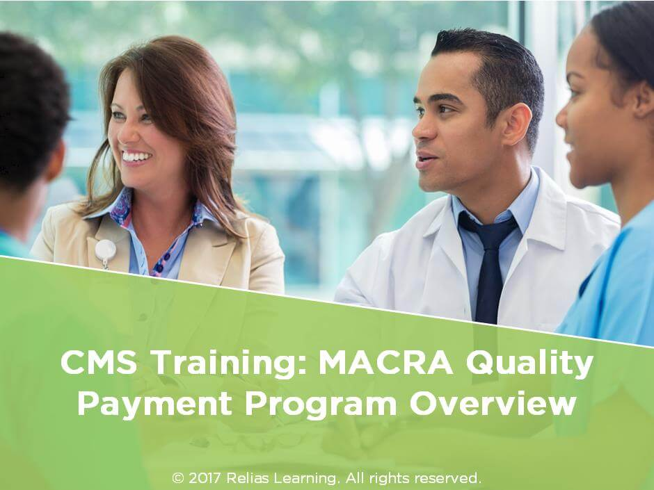 CMS Training: MACRA Quality Payment Program Overview