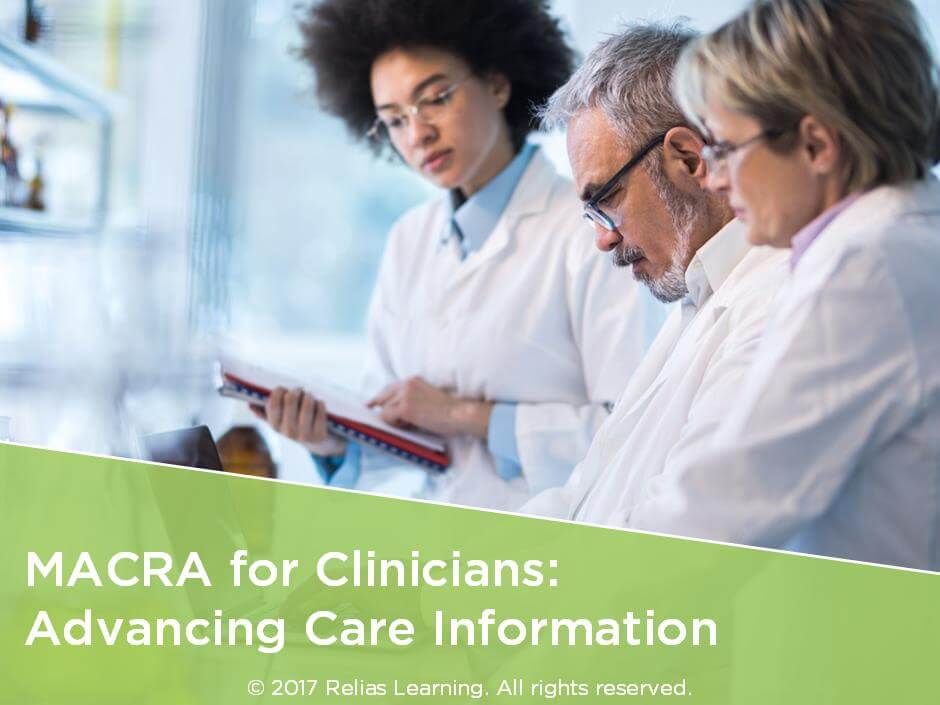 MACRA for Clinicians: Advancing Care Information