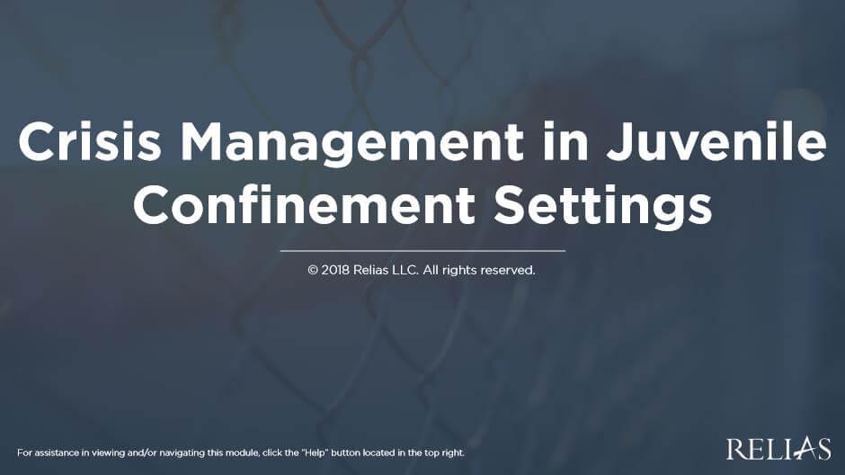 Crisis Management in Juvenile Confinement Settings