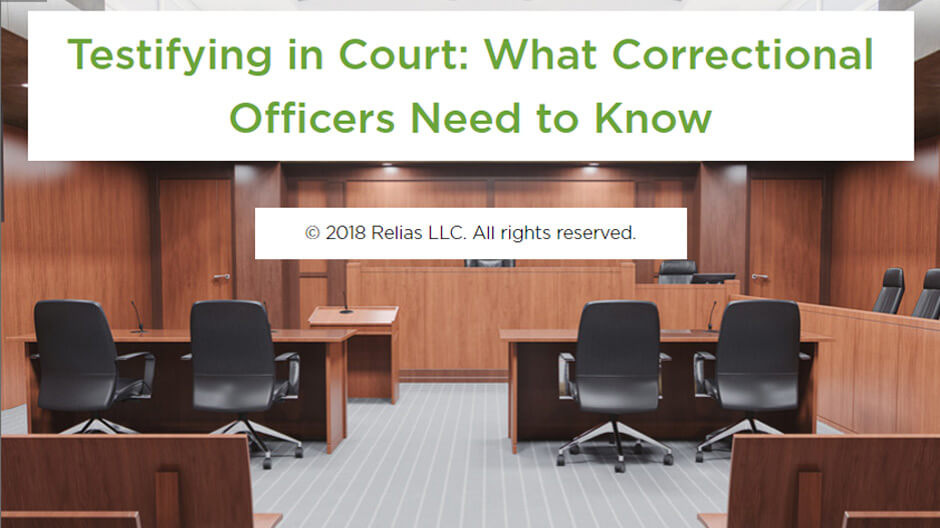 Testifying in Court: What Corrections Officers Need to Know