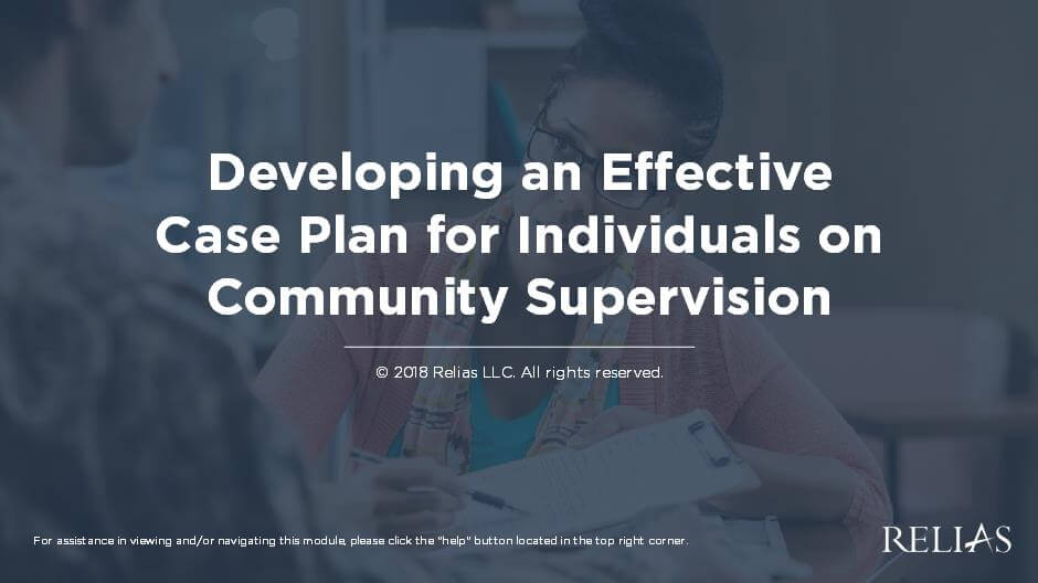 Developing an Effective Case Plan for Individuals on Community Supervision