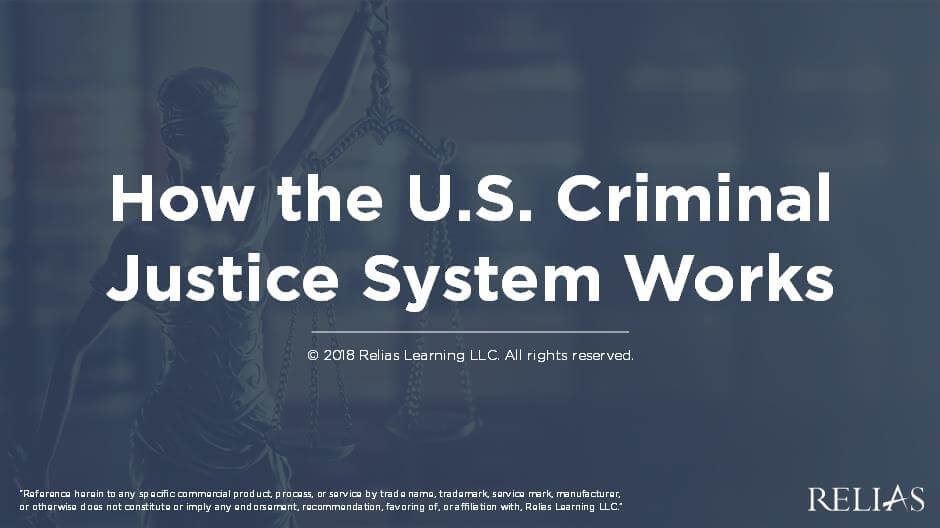 How the U.S. Criminal Justice System Works