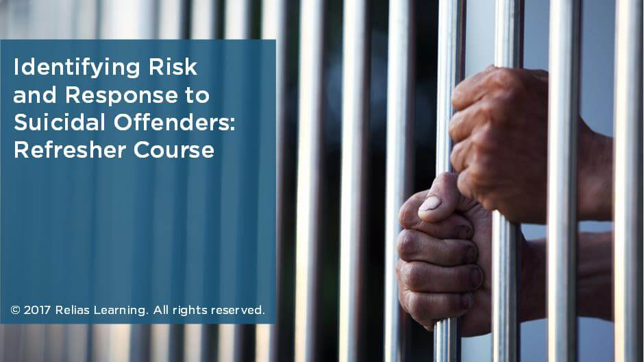 Identifying Risk and Response to Suicidal Offenders: Refresher Course