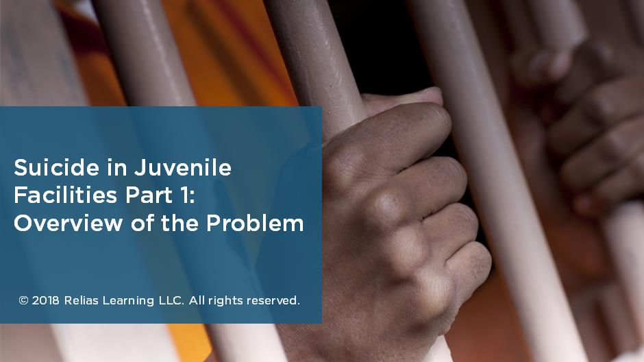 Suicide in Juvenile Facilities Part 1: An Overview of the Problem