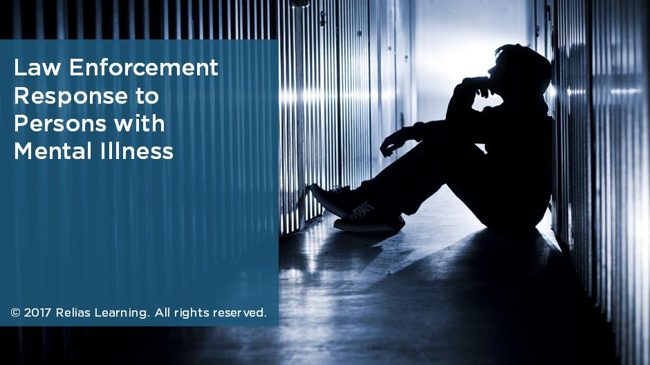Law Enforcement Response to Persons with Mental Illness