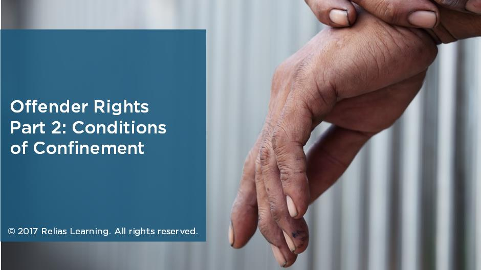 Offender Rights Part 2: Conditions of Confinement