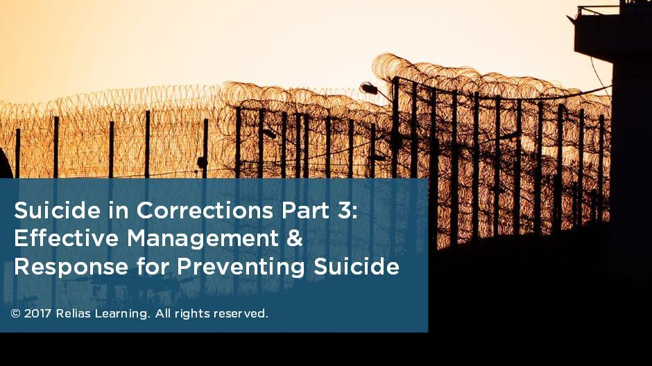 Suicide in Corrections Part 3: Effective Management & Response for Preventing Suicide