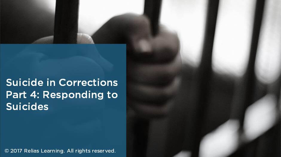 Suicide in Corrections Part 4: Responding to Suicides