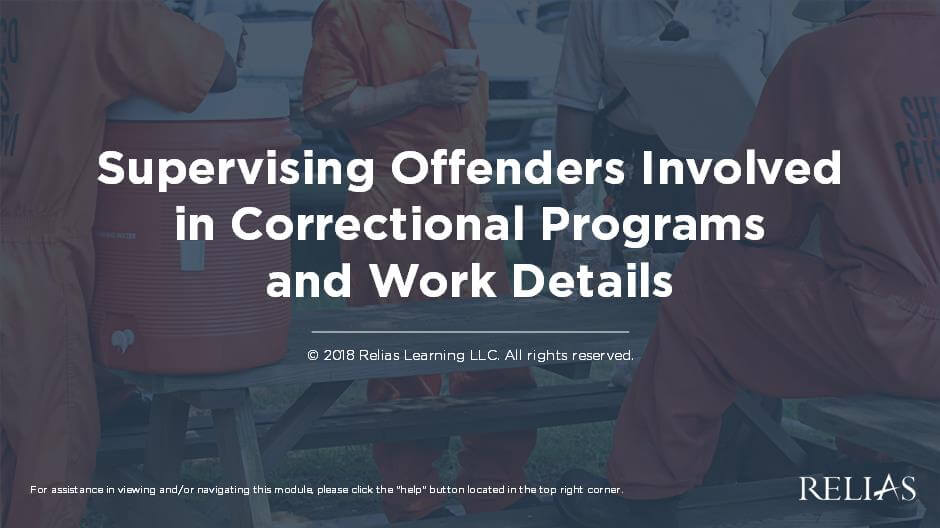 Supervising Offenders Involved in Correctional Programs and Work Details