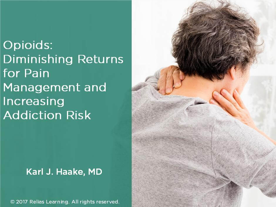 Opioids: Diminishing Returns for Pain Management and Increasing Addiction Risk