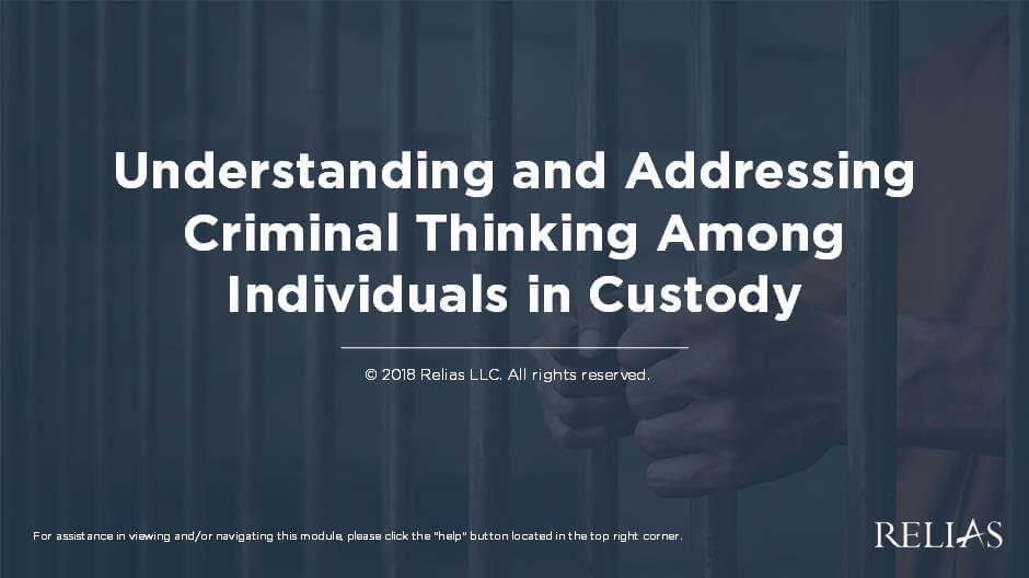Understanding and Addressing Criminal Thinking Among Individuals in Custody