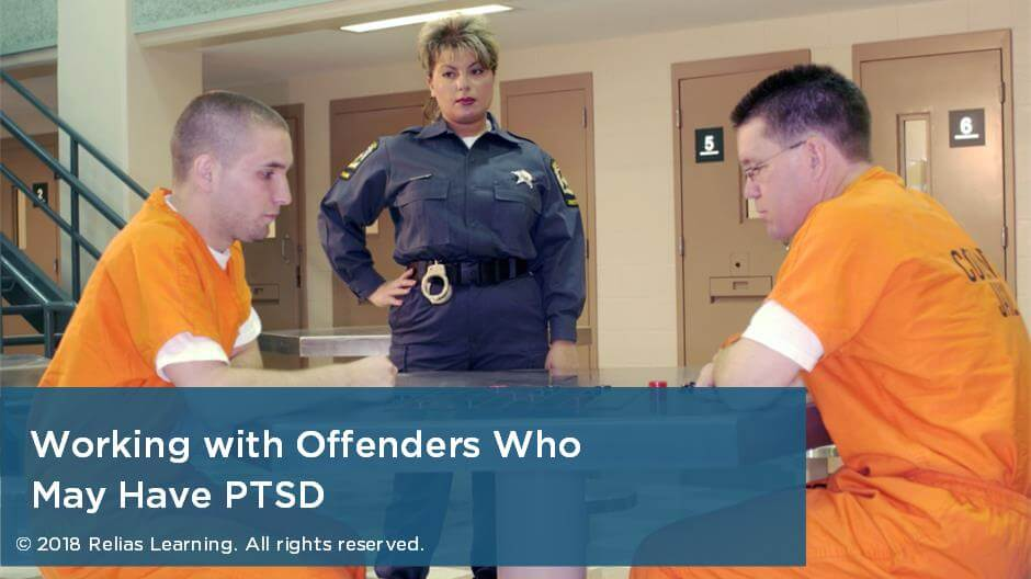 Working with Offenders Who May have PTSD