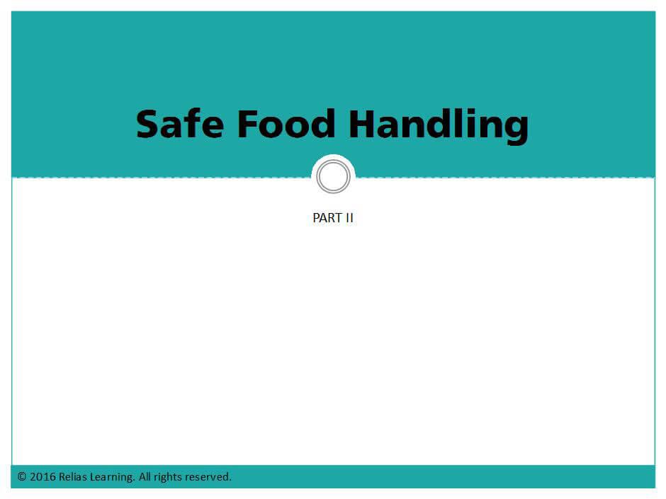 Safe Food Handling Part II