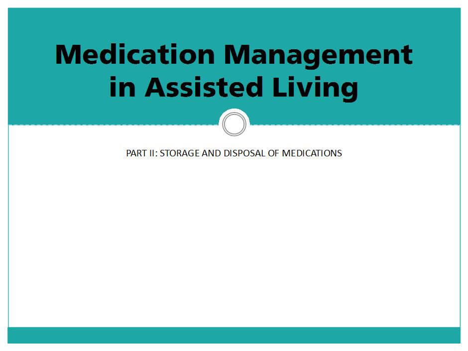 Medication Management in Assisted Living-Part II