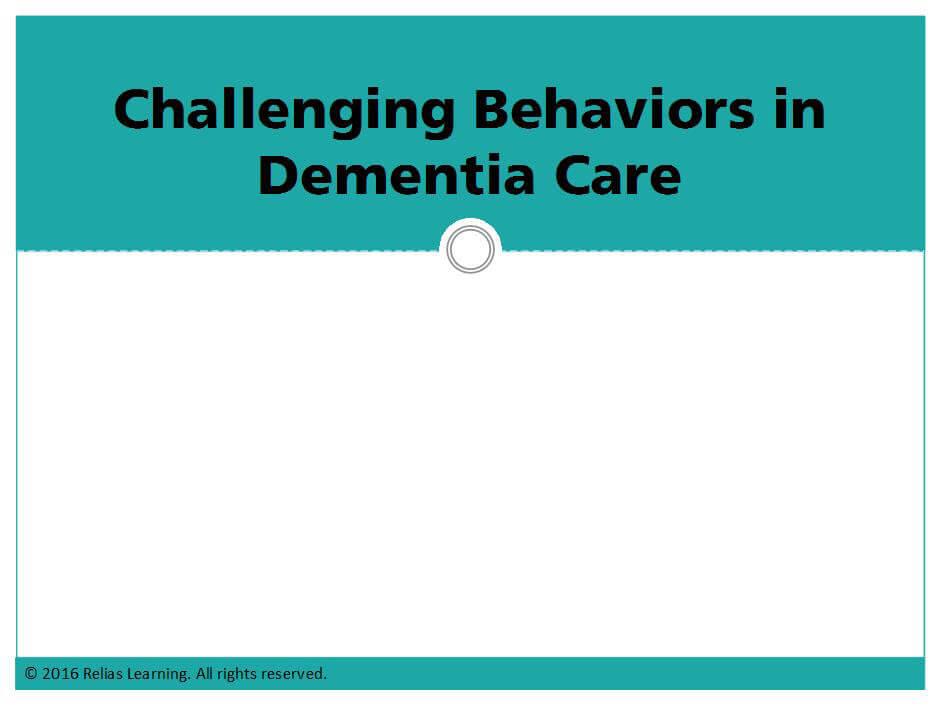 Challenging Behaviors in Dementia Care