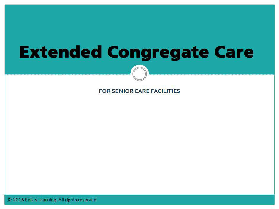 Extended Congregate Care Part I